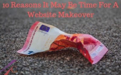 10 Reasons It May Be Time For A Website Makeover