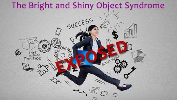 Bright and Shiny Object Syndrome