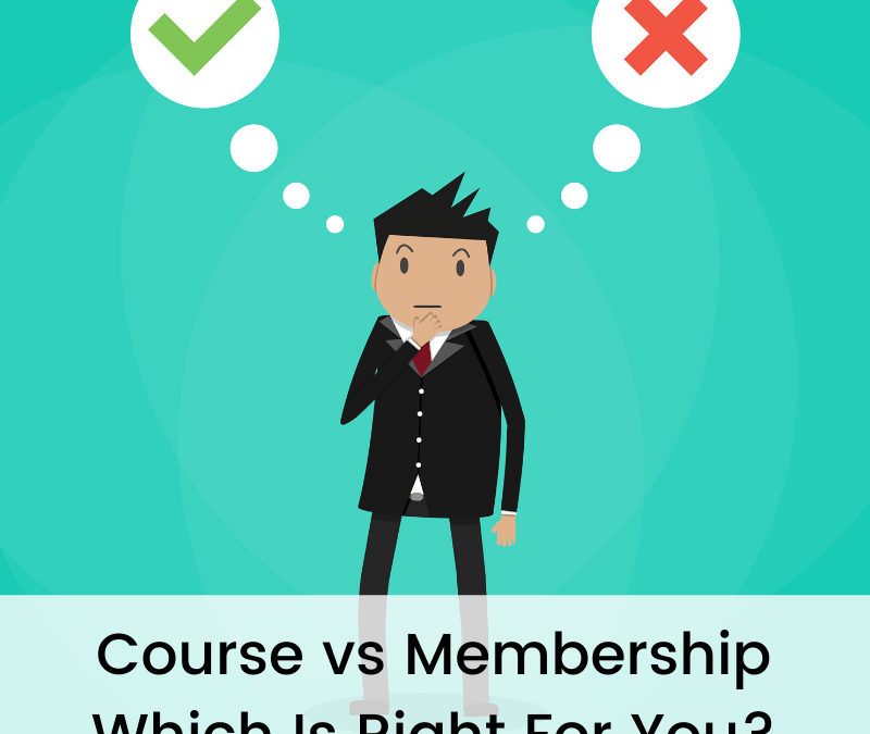 Course vs Membership – Which Is Right For You?